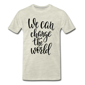 Change the world - heather oatmeal