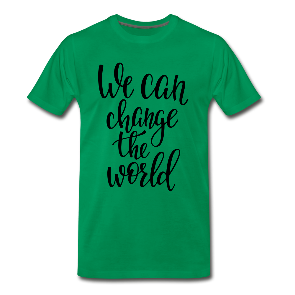 Change the world - kelly green