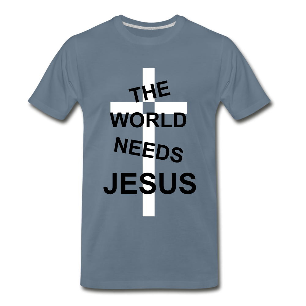 The World Needs Jesus - steel blue