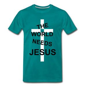 The World Needs Jesus - teal