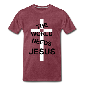 The World Needs Jesus - heather burgundy