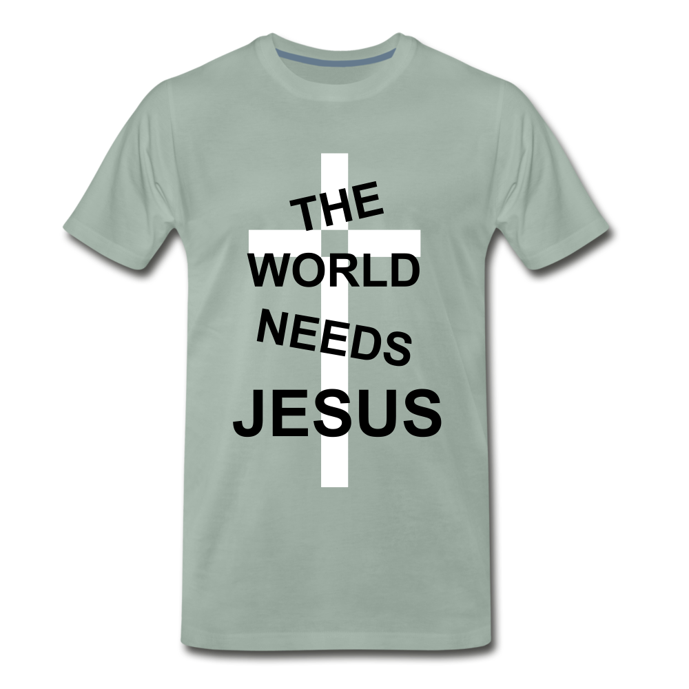 The World Needs Jesus - steel green