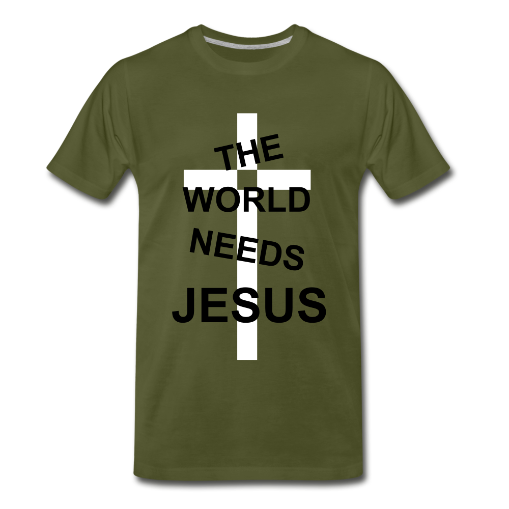 The World Needs Jesus - olive green