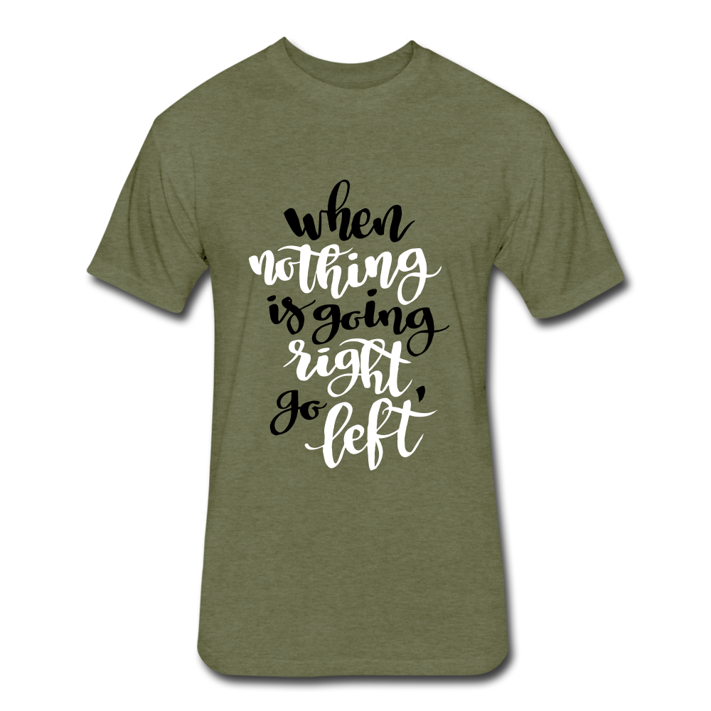 When Nothing is going right. - heather military green