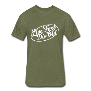Live Fast, Die Old. - heather military green