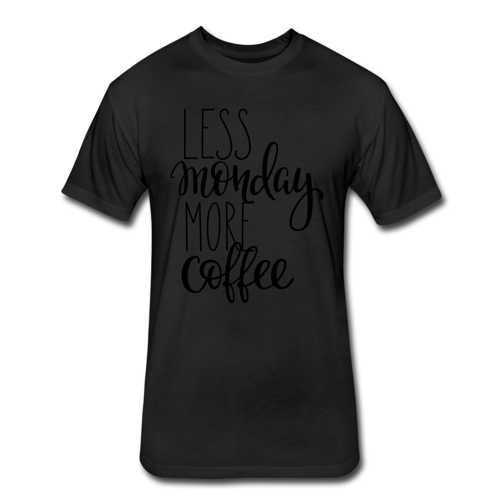Less Monday More Coffee. - black