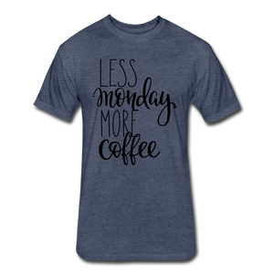 Less Monday More Coffee. - heather navy