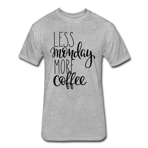 Less Monday More Coffee. - heather gray