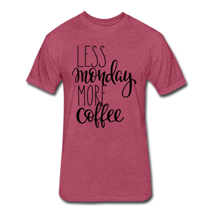 Less Monday More Coffee. - heather burgundy