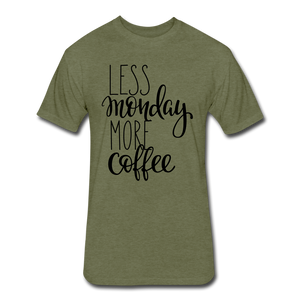 Less Monday More Coffee. - heather military green