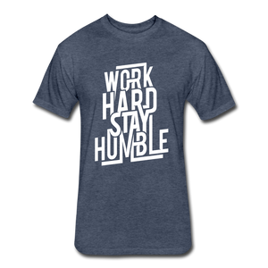 Work Hard Stay Humble.. - heather navy