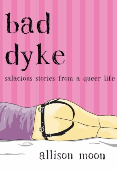 bad dyke - salacious stories from a queer life (paperback) books | nikki darling australia