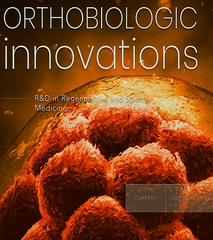 ORTHOBIOLOGIC INNOVATIONS: r&d in regenerative and sports medicine