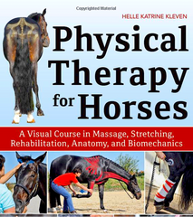 PHYSICAL THERAPY FOR HORSES: visual course in massage, stretching, and rehab-2019