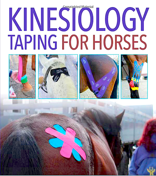 KINESIOLOGY TAPING FOR HORSES: complete guide for equine health, fitness, and performance-2018