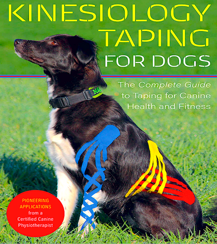 KINESIOLOGY TAPING FOR DOGS: the complete guide to taping for health and fitness-2020