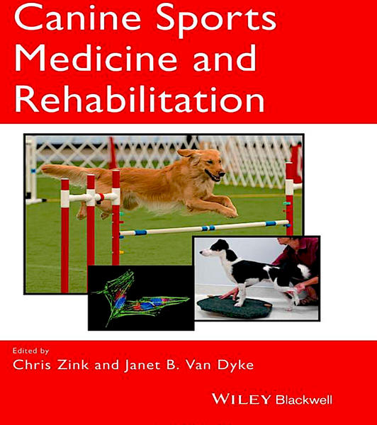 CANINE SPORTS MEDICINE & REHABILITATION 2nd ED: the gold standard in sports medicine and rehab-2020