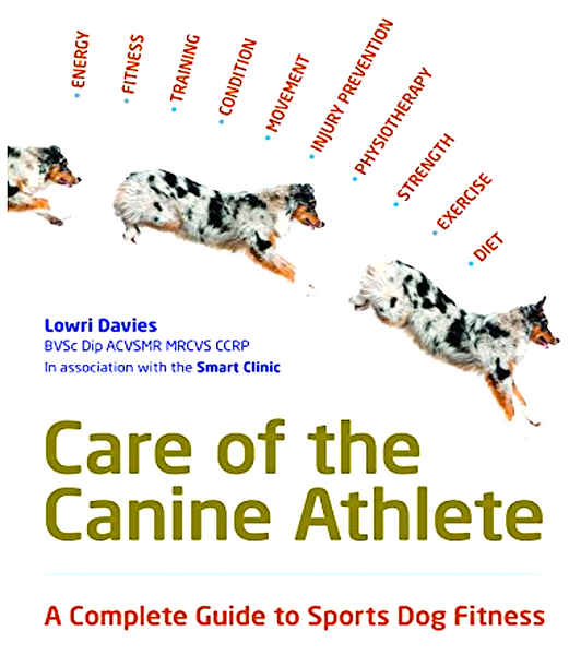 CARE OF THE CANINE ATHLETE: a complete guide to sports dog fitness-2018