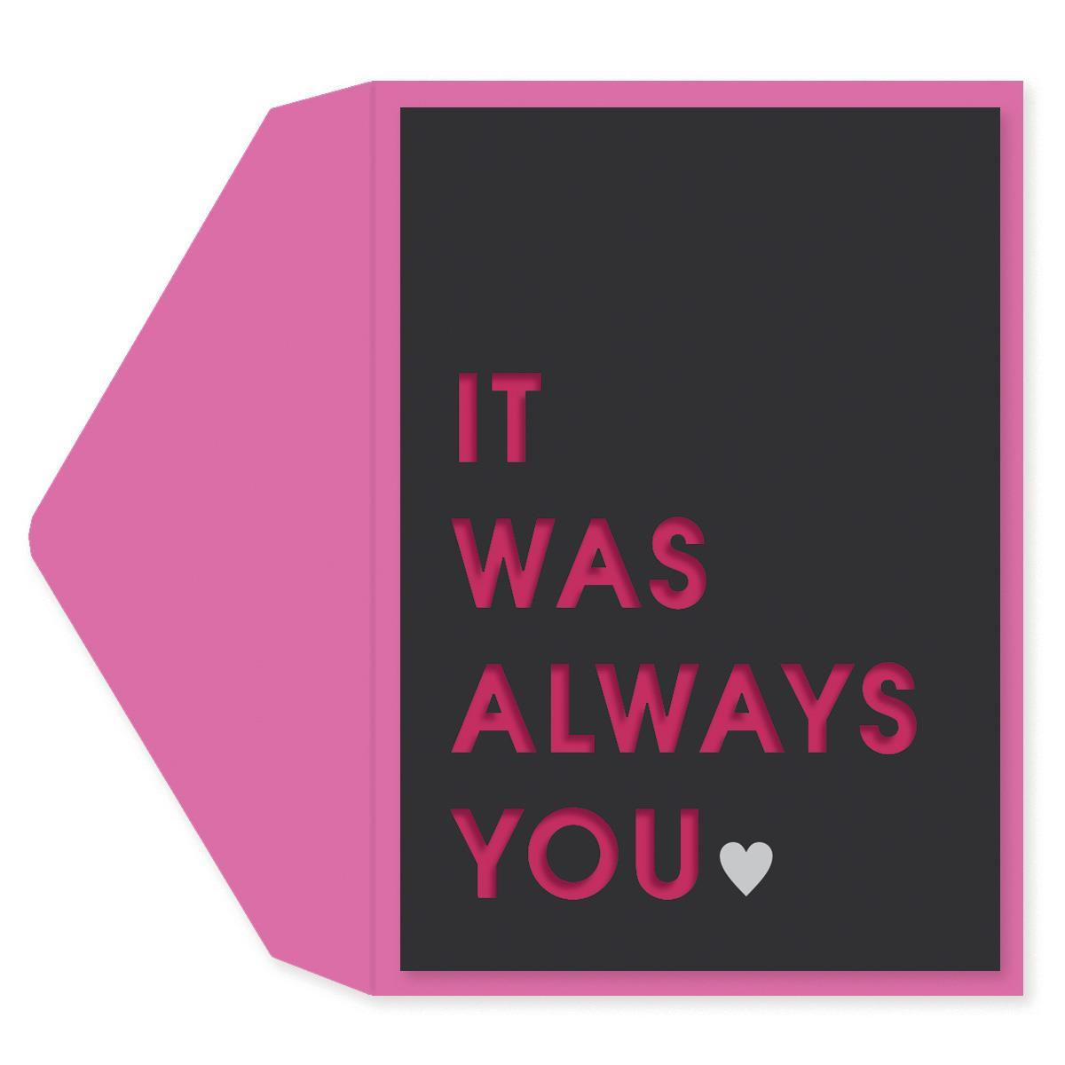 It Was Always You Valentine's Day Card