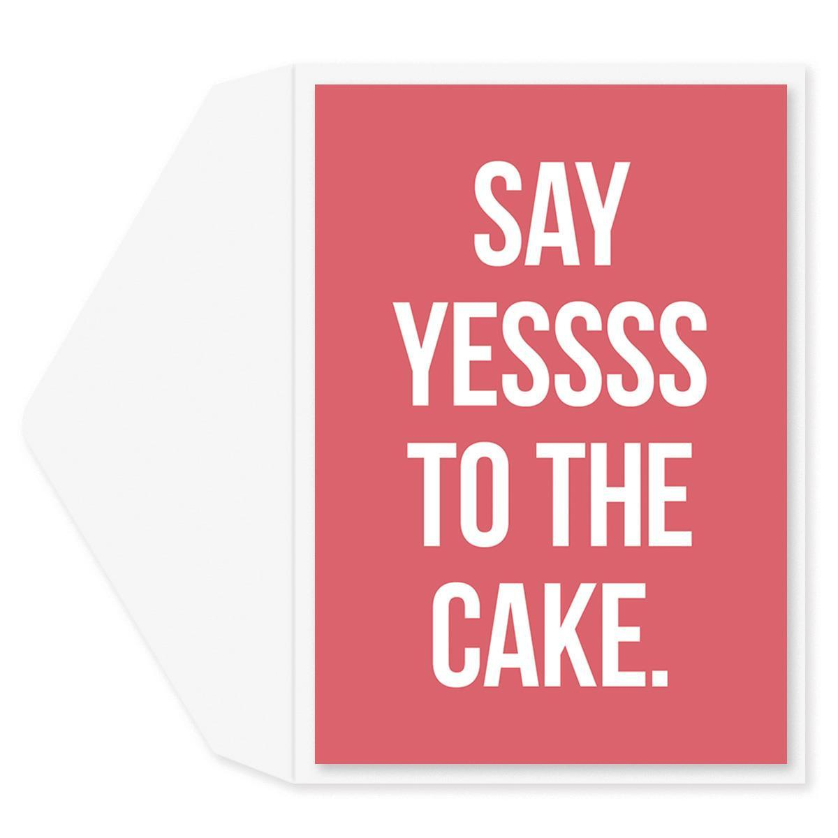 Yesss To Cake Birthday Card