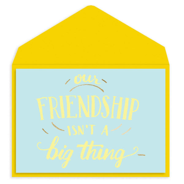 Big Thing Friendship Card
