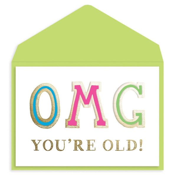 OMG You're Old Birthday Card