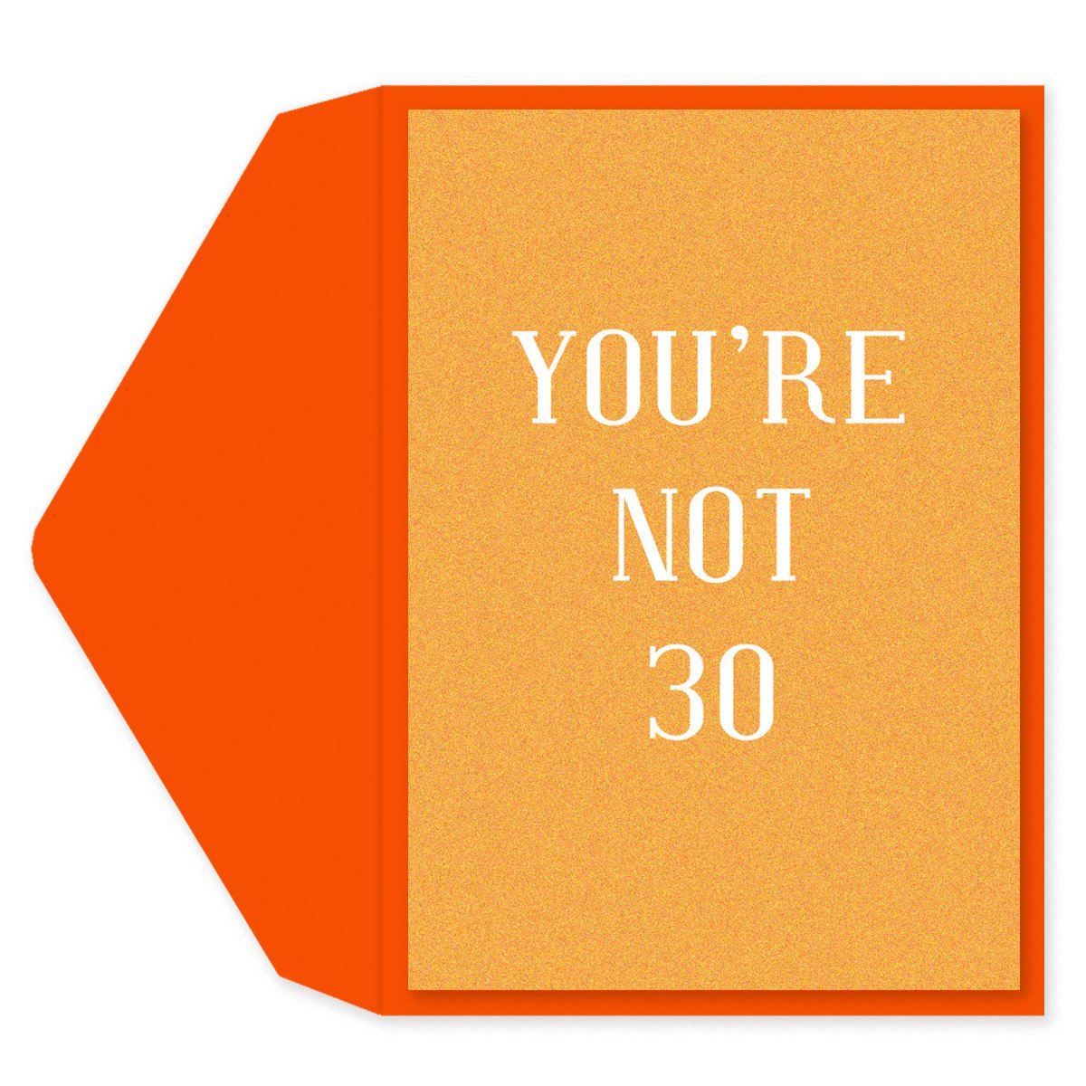 You're Not 30 Birthday Card