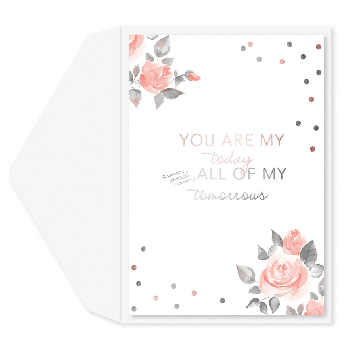 You are my Today Anniversary Card