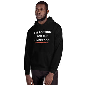 Open image in slideshow, I'm Rooting for the Underdog Unisex Hoodie