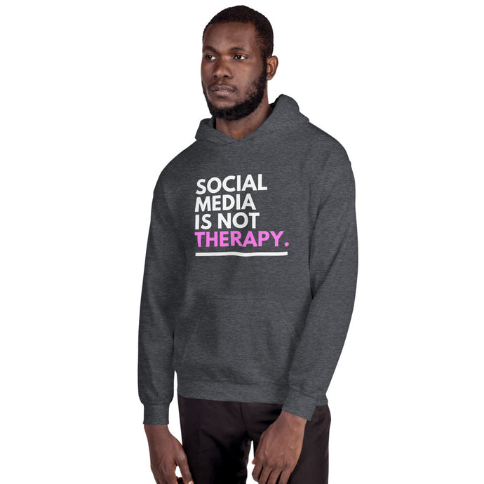 Social Media is not Therapy Unisex Hoodie