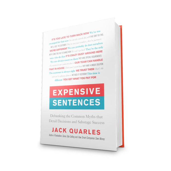 Expensive Sentences : Debunking the Common Myths That Derail Decisions and Sabotage Success