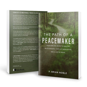 The Path of a Peacemaker: Your Biblical Guide to Healthy Relationships