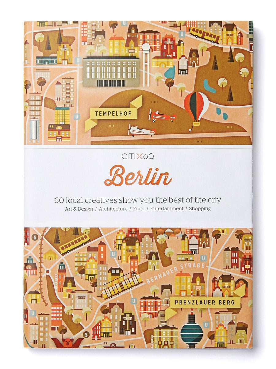 Cover of CITIx60 City Guides - Berline: 60 local creatives bring you the best of the city