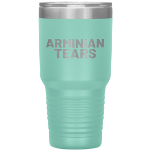 Arminian Tears (30oz Stainless Steel Tumbler)