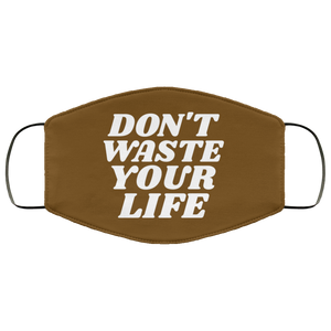Don't Waste Your Life (Face Mask)