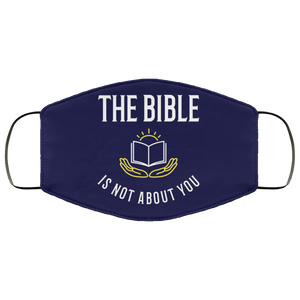 The Bible is Not About You (Face Mask)