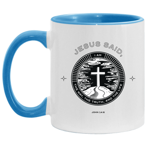 Jesus Said I Am (11oz Accent Mug)