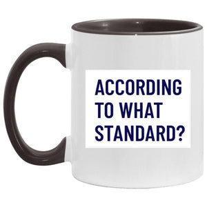 According to What Standard (11oz Accent Mug) - SDG Clothing