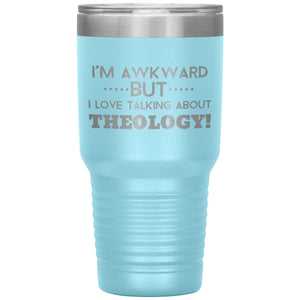 Awkward but love theology (30oz Stainless Steel Tumbler) - SDG Clothing