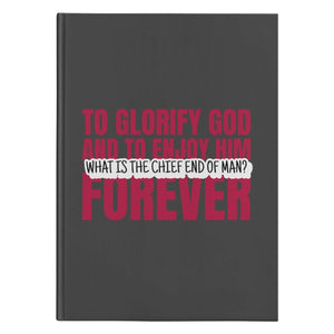 Chief End of Man (150 Page Hardcover Journal) - SDG Clothing