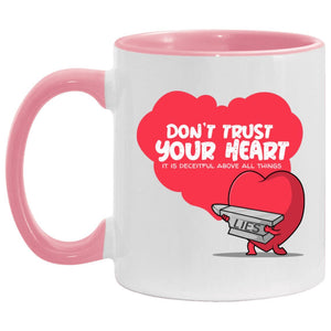 Don't Trust Your Heart (11oz Accent Mug) - SDG Clothing