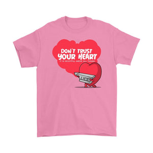 Don't Trust Your Heart (Mens Tee) - SDG Clothing