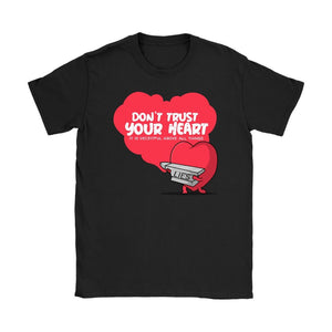 Don't Trust Your Heart (WoWomens Tee) - SDG Clothing
