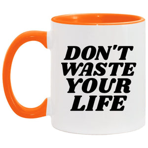 Dont Waste Your Life (11oz Accent Mug) - SDG Clothing