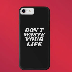 """Don't Waste Your Life"" iPhone Cases - SDG Clothing"