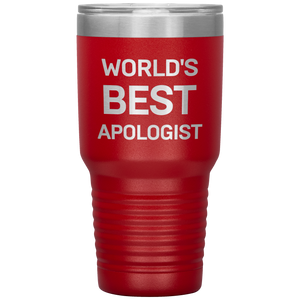 World's Best Apologist (30oz Stainless Steel Tumbler)