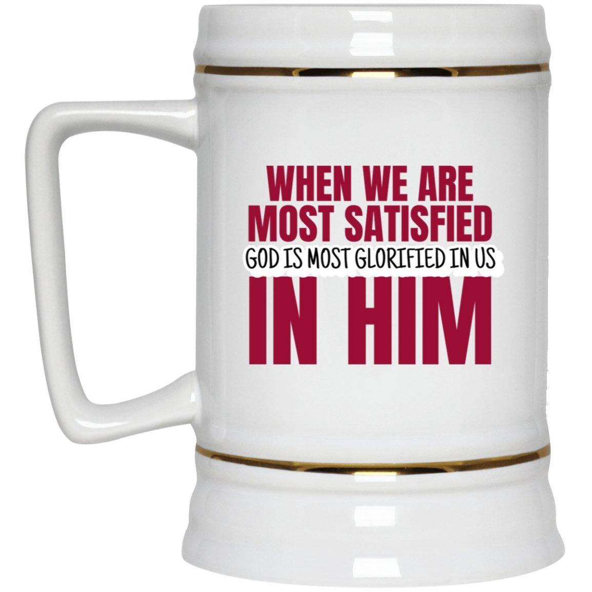 God is Most Glorified (22oz Beer Stein) - SDG Clothing