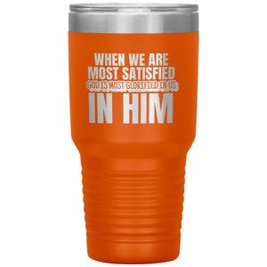 God Is Most Glorified (30oz Stainless Steel Tumbler) - SDG Clothing