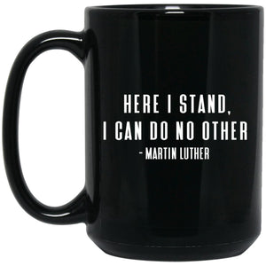 Here I Stand (11/15oz Black & White Mug) - SDG Clothing