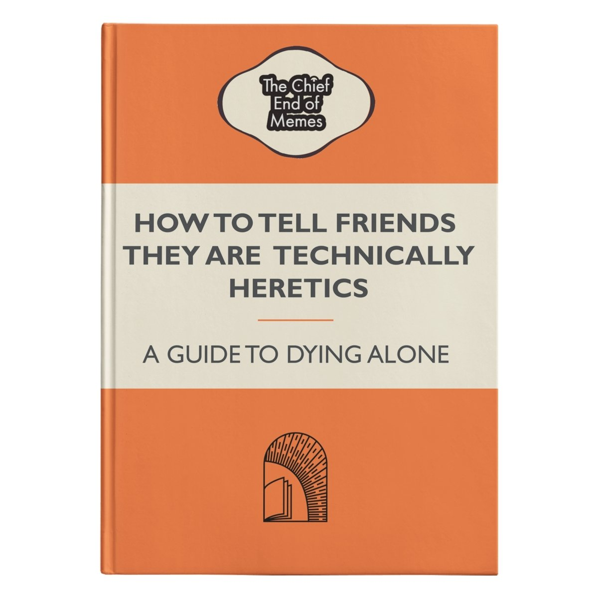 How to Tell Friends They are Technically Heretics (150 page Hardcover Journal) - SDG Clothing